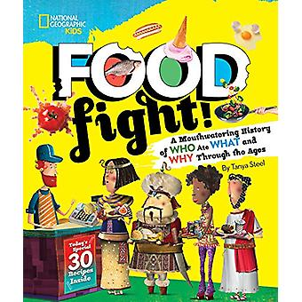 Food Fight! - A mouthwatering history of who ate what and why through