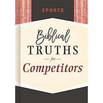 Sports - Biblical Truths for Competitors by B&H Editorial Staff -