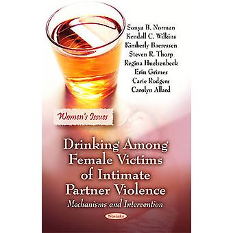 Drinking Among Female Victims of Intimate Partner Violence - Mechanism