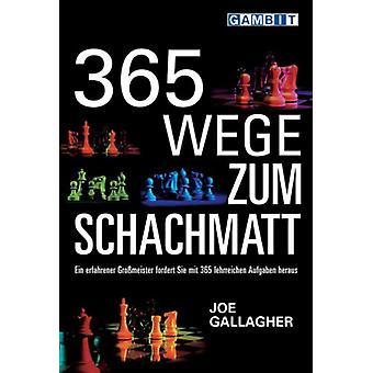 365 Wege Zum Schachmatt by Joe Gallagher - 9781904600374 Book