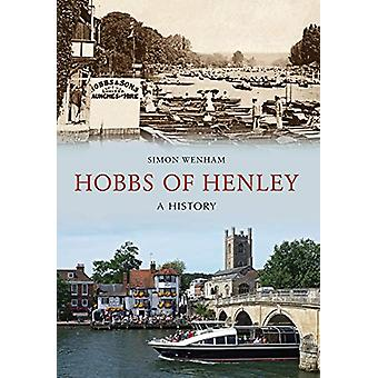 Hobbs of Henley - A History by Simon Wenham - 9781445696607 Book