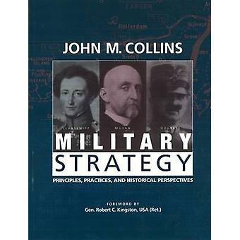 Militärstrategie - Grundsätze - Praktiken und historische Perspektiven
