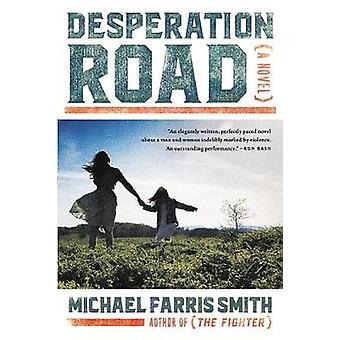 Desperation Road by Michael Farris Smith - 9780316353045 Book