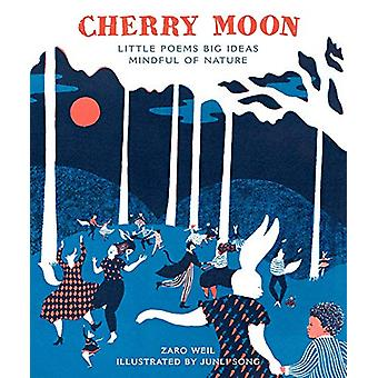 Cherry Moon - Little Poems Big Ideas Mindful of Nature by Zaro Weil -