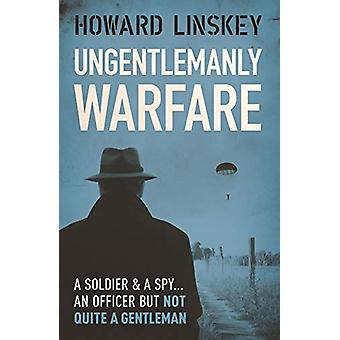 Ungentlemanly Warfare by Howard Linskey - 9780857303202 Book