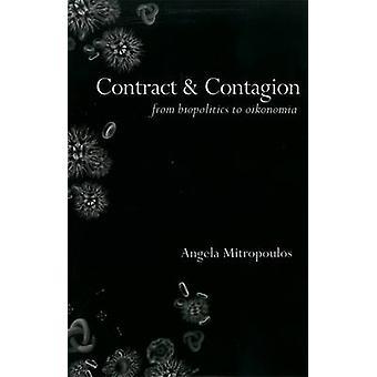Contract & Contagion - From Biopolitics to Oikonomia by Angela Mitropo