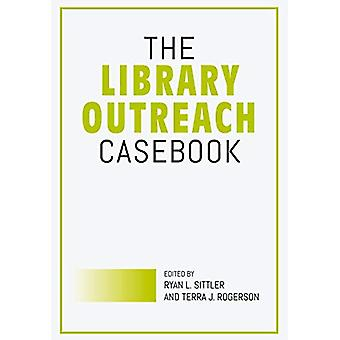 The Library Outreach Casebook by Ryan L. Sittler - 9780838948736 Book