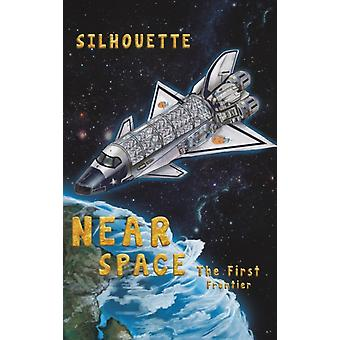 Near Space  The First Frontier by Silhouette