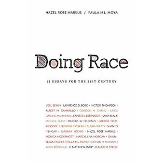 Doing Race - 21 Essays for the 21st Century by Hazel Rose Markus - 978