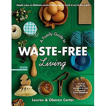 A Family Guide to Waste-Free Living by Lauren Carter - 9781760783051