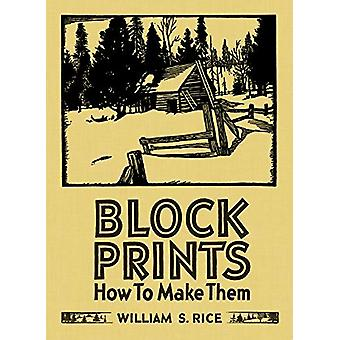 William S Rice Block Prints How to Make Them by Martin F Krause - 978