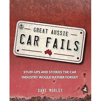 Great Aussie Car Fails by Dave Morley - 9781741176735 Book