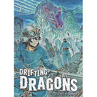 Drifting Dragons 2 by Taku Kuwabara - 9781632369444 Book