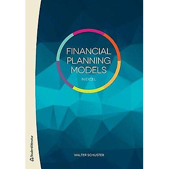 Financial Planning Models in Excel by Walter Schuster - 9789144127668