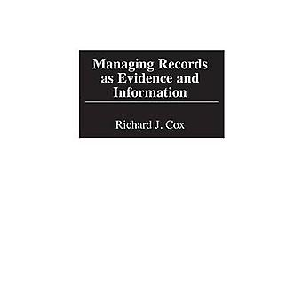 Managing Records as Evidence and Information by Richard J. Cox - 9781