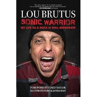 Sonic Warrior by Brutus & Lou