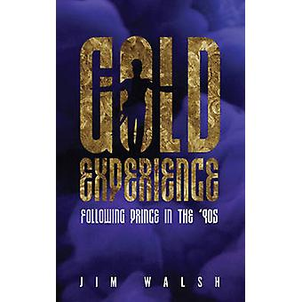 Gold Experience by Walsh & Jim