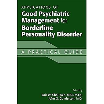 Applications of Good Psychiatric Management for Borderline Personality Disorder: A Practical Guide