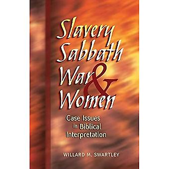 Slavery, Sabbath, War and Women: Case Issues in Biblical Interpretation (Conrad Grebel Lecture)
