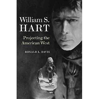 William S. Hart - Ronald L Davisin amerikanlännen projissi - 978