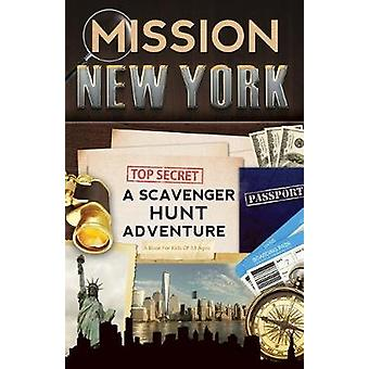 Mission New York - A Scavenger Hunt Adventure (For Kids) by Catherine