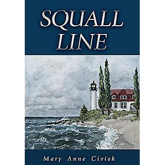 Squall Line by Mary Anne Civiok - 9781627873673 Book
