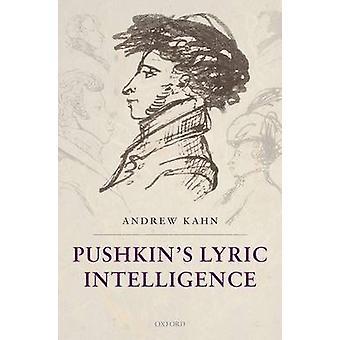 Pushkins Lyric Intelligence por Kahn & Andrew St Edmund Hall & Oxford