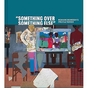 Something Over Something Else by Stephanie Mayer HeydtRobert G. OMeallyRachael Ziady DeLuePaul DevlinRuth E. Fine