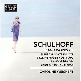 Schulhoff, Erwin / Weichert, Caroline - Schulhoff Piano Works 3 [CD] USA import