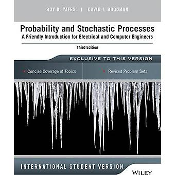 Probability and Stochastic Processes  A Friendly Introduction for Electrical and Computer Engineers by Roy D Yates & David J Goodman