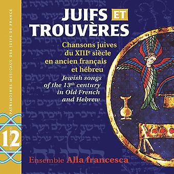 Ensemble Alla Francesca - Juifs Et Trouveres: Jewish Songs of the 13th [CD] USA import