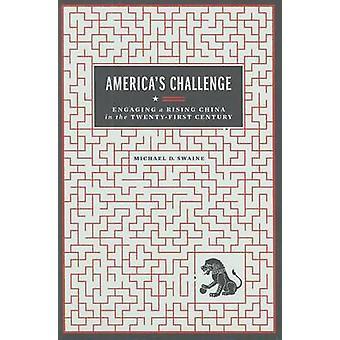 Amerikas Challenge - Einbindung einer steigenden Chinas im 21. Jahrhundert