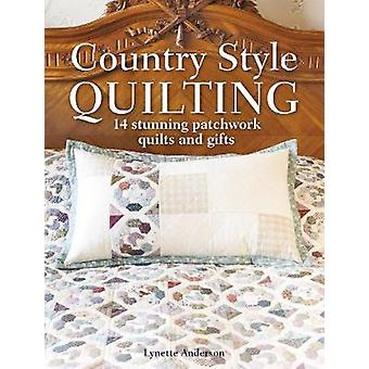 Country Style Quilting - 14 Stunning Patchwork Quilts and Gifts by Lyn