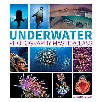 Underwater Photography Masterclass by Alex Mustard - 9781781452226 Bo