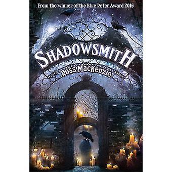 Shadowsmith by Ross MacKenzie - 9781782503040 Book