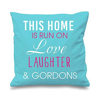 """Aqua Cushion Cover This Home Is Run By Love Laughter And Gordons 16"""" x 16"""""""