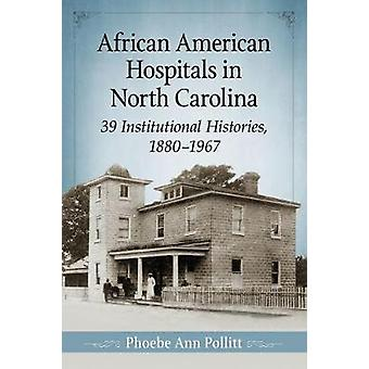 African American Hospitals in North Carolina - 39 Institutional Histor