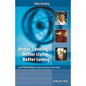 Snyggare - bättre Living - bättre älska - hur kemi kan Hel