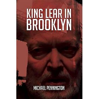 Le roi Lear à Brooklyn par Michael Pennington - livre 9781783193264