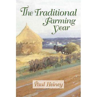 The Traditional Farming Year by Paul Heiney - Caroline Church - 97819