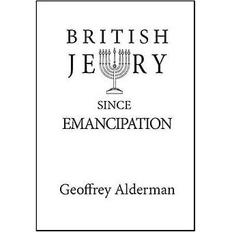 British Jewry Since Emancipation by Geoffrey Alderman - 9781908684387