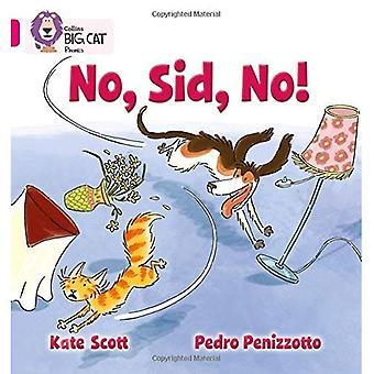 Collins Big Cat Phonics - No, Sid, No!: Band 01B/Rosa B