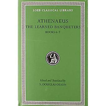 Lärda Banqueters III: De lärda Banqueters: böcker VI-VII v. 3 (Loeb det klassiska arkivet)