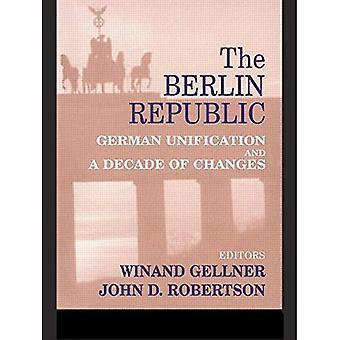 Berlin Republikken: Tyske samlingen og et tiår med endringer