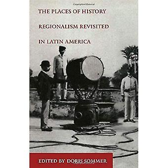 Die Orte der Geschichte: Regionalismus in Lateinamerika (Orte der Geschichte Vol. 47) Revisited