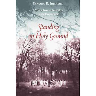Staande op heilige grond: een overwinning op haatmisdaad in het diepe zuiden