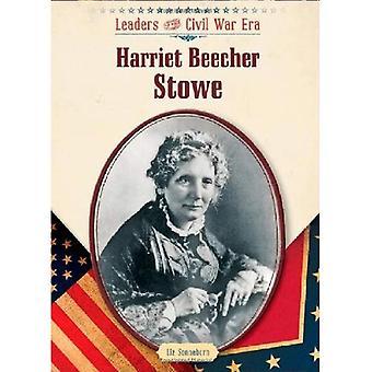 Harriet Beecher Stowe (Leaders of the Civil War Era)