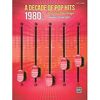 Ein Jahrzehnt der Pop-Hits--der 1980er Jahre: 20 der besten Songs (Jahrzehnt des Pop-Hits)