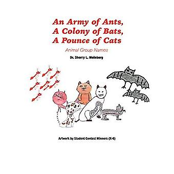 An Army of Ants, a Colony� of Bats, a Pounce of Cats: Animal Group Names