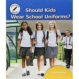 Moeten kinderen slijtage schooluniformen? (Vorm uw mening)